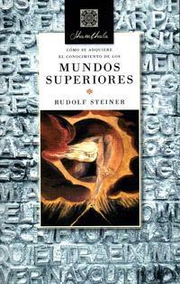 Libro COMO SE ADQUIERE EL CONOCIMIENTO DE LOS MUNDOS SUPERIORES