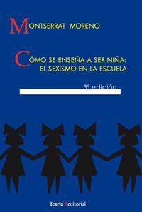 Libro COMO SE ENSEÑA A SER NIÑA: EL SEXISMO EN LA ESCUELA