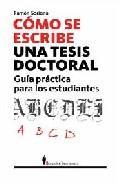 Libro COMO SE ESCRIBE UNA TESIS: GUIA PRACTICA PARA ESTUDIANTES E INVES TIGADORES