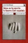 Libro COMO SE HA ESCRITO LA GUERRA CIVIL ESPAÑOLA
