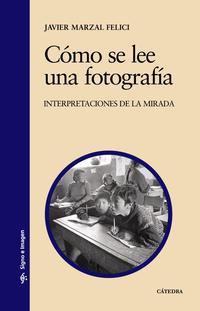 Libro COMO SE LEE UNA FOTOGRAFIA: INTERPRETACIONES DE LA MIRADA