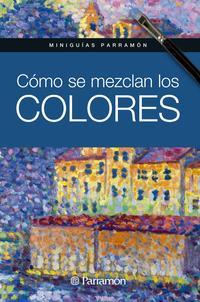 Libro COMO SE MEZCLAN LOS COLORES