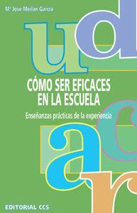 Libro COMO SER EFICACES EN LA ESCUELA: ENSEÑANZAS PRACTICAS DE LA EXPER IENCIA