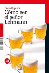 Libro COMO SER EL SEÑOR LEHMANN