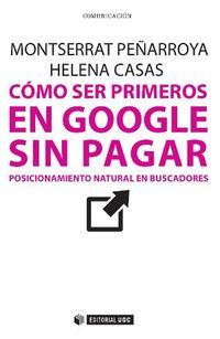 Libro COMO SER PRIMEROS EN GOOGLE SIN PAGAR: POSICIMIENTO NATURAL DE BUSCADORES