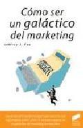 Libro COMO SER UN GALACTICO DEL MARKETING