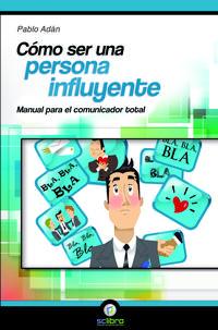 Libro COMO SER UNA PERSONA INFLUYENTE