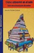 Libro COMO SOBREVIVIR EN EL AULA: GUIA EMOCIONAL PARA DOCENTES