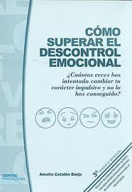 Libro COMO SUPERAR EL DESCONTROL EMOCIONAL: ¿CUANTAS VECES HAS INTENTAD O CAMVBIAR TU CARACTER IMPULSIVO Y NO LO HAS CONSEGUIDO?