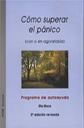 Libro COMO SUPERAR EL PANICO: CON O SIN AGORAFOBIA. PROGRAMA DE AUTOAYU DA