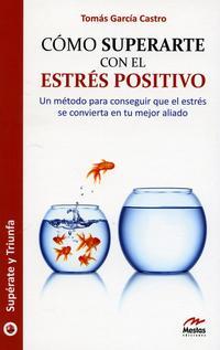 Libro COMO SUPERARSE CON EL ESTRES POSITIVO