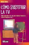 Libro COMO SUSTITUIR LA TV