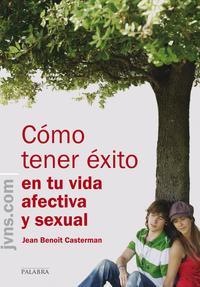 Libro COMO TENER EXITO EN TU VIDA AFECTIVA Y SEXUAL