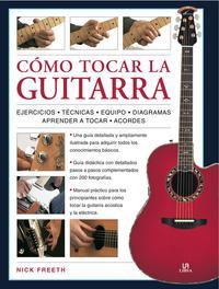 Libro COMO TOCAR LA GUITARRA: UNA GUIA DIDACTICA PASO A PASO CON 200 FO TOGRAFIAS