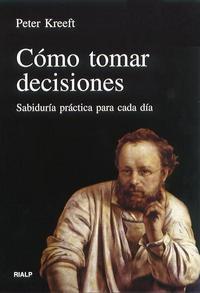 Libro COMO TOMAR DECISIONES: SABIDURIA PRACTICA PARA CADA DIA