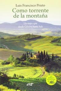 Libro COMO TORRENTE DE LA MONTAÑA: UN VIAJE A PIE DESDE GENOVA HASTA AS IS
