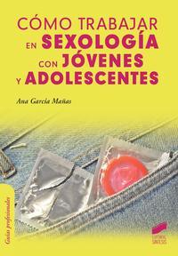 Libro COMO TRABAJAR EN SEXOLOGIA CON JOVENES Y ADOLESCENTES