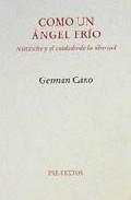 Libro COMO UN ANGEL FRIO, NIETZSCHE Y EL CUIDADO DE LA LIBERTAD