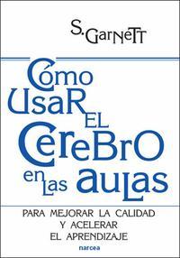 Libro COMO USAR EL CEREBRO EN LAS AULAS