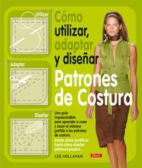 Libro COMO UTILIZAR,ADAPTAR Y DISEÑAR PATRONES DE COSTURA