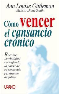 Libro COMO VENCER EL CANSANCIO CRONICO: RECOBRE LA VITALIDAD CORRIGIEND O LA CAUSA DE SUS SENSACION PERSISTENTE DE FATIGA