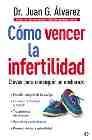 Libro COMO VENCER LA INFERTILIDAD: CLAVES PARA CONSEGUIR UN EMBARAZO
