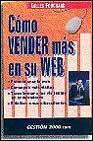 Libro COMO VENDER MAS EN SU WEB: PROMOCIONAR LA WEB, CONSEGUIR VISITAS, TRANSFORMAR A LOS VISITANTES EN COMPRADORES, FIDELIZR A LOS CIBERCLIENTES