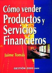 Libro COMO VENDER PRODUCTOS Y SERVICIOS FINANCIEROS