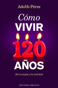 Libro COMO VIVIR 120 AÑOS