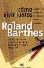 Libro COMO VIVIR JUNTOS: SIMULACIONES NOVELESCAS DE ALGUNOS ESPACIOS CO TIDIANOS