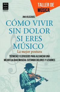 Libro COMO VIVIR SIN DOLOR SI ERES MUSICO