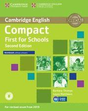 Libro COMPACT FIRST FOR SCHOOLS SECOND EDITION WORKBOOK WITHOUT ANSWERS WITH AUDIO