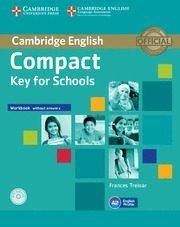 Libro COMPACT KEY FOR SCHOOLS WORKBOOK WITHOUT ANSWERS AUDIO CD