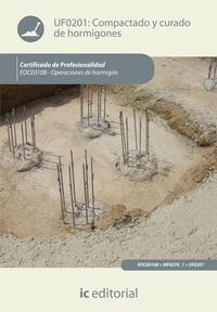 Libro COMPACTADO Y CURADO DE HORMIGONES. EOCH0108 - OPERACIONE S DE HORMIGON