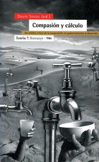 Libro COMPASION Y CALCULO: UN ANALISIS CRITICO DE LA COOPERACION NO GUB ERNAMENTAL AL DESARROLLO
