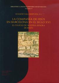 Libro COMPAÑIA DE JESUS EN BARCELONA EN EL SIGLO XVI: EL COLEGIO DE NUE STRA SEÑORA DE BELEN