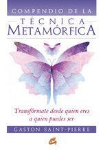 Libro COMPENDIO DE LA TECNICA METAMORFICA: TRANSFORMATE DESDE QUIEN ERE S A QUIEN PUEDES SER