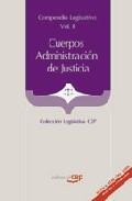 Libro COMPENDIO LEGISLATIVO CUERPOS ADMINISTRACION DE JUSTICIA VOL. II.