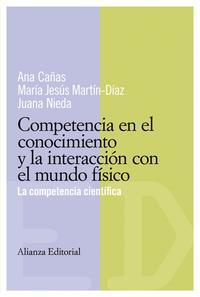 Libro COMPETENCIA EN EL CONOCIMIENTO Y LA INTERACCION CON EL MUNDO FISI CO: LA COMPETENCIA CIENTIFICA
