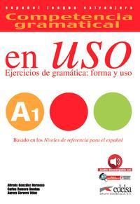 Libro COMPETENCIA GRAMATICAL EN USO A1: EJERCICIOS DE GRAMATICA: FORMA Y USO