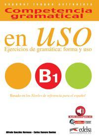 Libro COMPETENCIA GRAMATICAL EN USO B1 EJERCICIOS DE GRAMATICA: FORMA Y USO