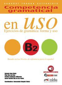 Libro COMPETENCIA GRAMATICAL EN USO B2: EJERCICIOS DE GRAMATICA: FORMA Y USO