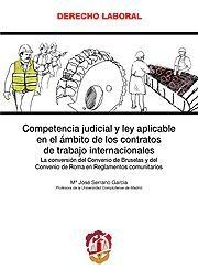 Libro COMPETENCIA JUDICIAL Y LEY APLICABLE EN EL AMBITO DE LOS CONTRATO S DE TRABAJO INTERNACIONALES: