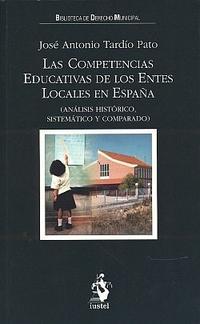 Libro COMPETENCIAS EDUCATIVAS DE LOS ENTES LOCALES EN ESPAÑA: ANALISIS HISTORICO,SISTEMATICO Y COMPARADO