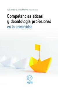 Libro COMPETENCIAS ETICAS Y DEONTOLOGIA PROFESIONAL EN LA UNIVERSIDAD
