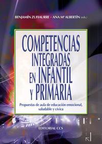 Libro COMPETENCIAS INTEGRADAS EN INFANTIL Y PRIMARIA: PROPUESTAS DE AUL A DE EDUCACION EMOCIONAL, SALUDABLE Y CIVICA