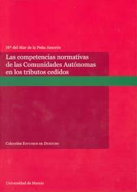 Libro COMPETENCIAS NORMATIVAS DE LAS COMUNIDADES AUTONOMAS EN LOS TRIBU TOS CEDIDOS