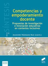 Libro COMPETENCIAS Y EMPODERAMIENTO DOCENTE: PROPUESTAS DE INVESTIGACION E INNOVACION EDUCATIVAS EN CONTEXTOS INCLUSIVOS