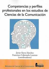 Libro COMPETENCIAS Y PERFILES PROFESIONALES EN LOS ESTUDIOS DE CIENCIAS DE LA COMINUCACION