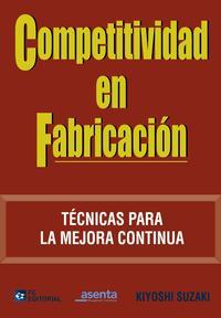 Libro COMPETITIVIDAD EN FABRICACION: TECNICAS PARA LA MEJORA CONTINUA